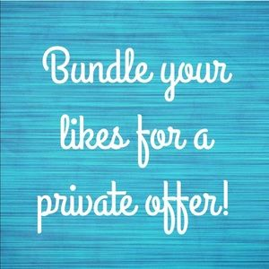 Other - Bundle your likes for a private offer
